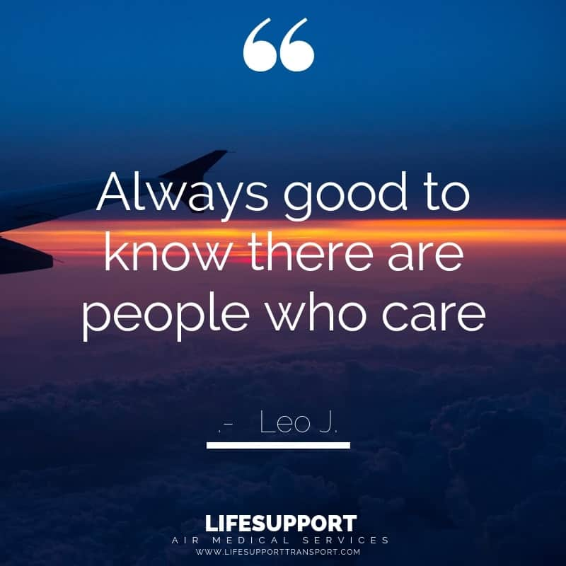 Leo Testimonial lifesupport air ambulance medical transport.